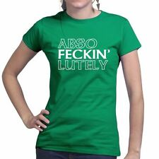 Abso Feckin' Lutely St Paddy's Patrick Day Irish Celtic Ladies T shirt T-shirt