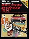 Chilton's Guide to Brakes, Steering and Suspension,1980-87 : Domestic and Import