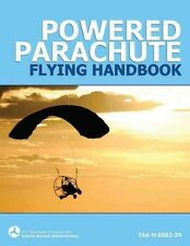Powered Parachute Flying Handbook (FAA-H-8083-29) by Federal Aviation Administra