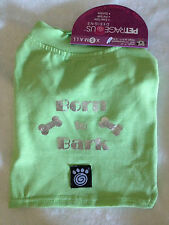 X-Small XS - Petrageous - Born To Bark - Dog Puppy Shirt - Green with Foil print