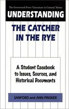 """Understanding """"The Catcher in the Rye"""": A Student Cas*book to Issues, Sources an"""