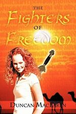 The Fighters of Freedom by MacLaren, Duncan (Author) 9781456776329
