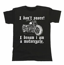 I Don`t Snore! I Dream I Am A Motorcycle T-Shirt Boys Girls Kids Unisex Fit