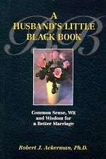 A Husband's Little Black Book: Common Sense, Wit and Wisdom for a Better Marriag