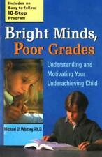 BRIGHT MINDS, POOR GRADES - WHITLEY, MICHAEL D., PH.D. - NEW PAPERBACK BOOK