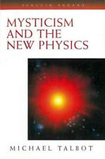 MYSTICISM AND THE NEW PHYSICS - TALBOT, MICHAEL - NEW PAPERBACK BOOK