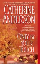 ONLY BY YOUR TOUCH - ANDERSON, CATHERINE - NEW PAPERBACK BOOK
