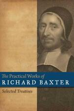 THE PRACTICAL WORKS OF RICHARD BAXTER - BAXTER, RICHARD - NEW HARDCOVER BOOK