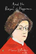 AND THE PURSUIT OF HAPPINESS - KALMAN, MAIRA - NEW PAPERBACK BOOK