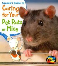 SQUEAK'S GUIDE TO CARING FOR YOUR PET RATS OR MICE - THOMAS, ISABEL - NEW PAPERB