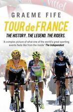 Tour De France: The History, the Legend, the Riders by Fife, Graeme 1840188065