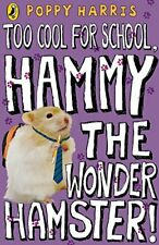 Too Cool for School, Hammy the Wonder Hamster! by Harris, Poppy 0141324872 The