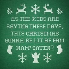 as the kids are saying christmas gonna be lit af fam t shirt ugly sweater funny
