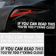 Funny Car Sticker Bumper Decal Rule IF YOU CAN READ THIS YOURE TOO F*CKING CLOSE