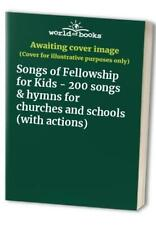Songs of Fellowship for Kids - 200 songs & hymns for churches and schools (with