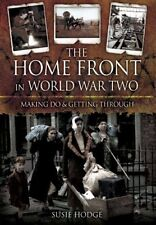 The Home Front in World War Two: Keep Calm and Carry On by Susie Hodge Book The