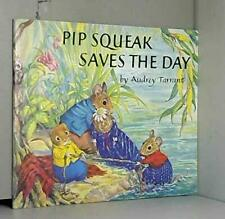 Pip Squeak Saves the Day (Medici books for child... by Tarrant, Audrey Paperback