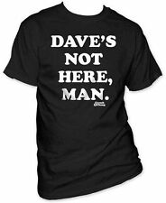 New Authentic Mens Cheech and Chong Dave's Not Here, Man Tee Shirt