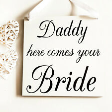 DADDY Uncle BRIDE Wooden Plaque Here comes Last Chance Aisle Wedding Sign W111