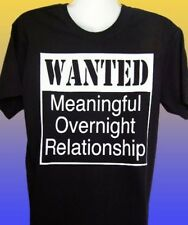 NEW FUNNY T-SHIRT - WANTED Meaningful Overnight Relationship! - PLUS SIZES
