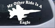 My Other Ride Is A Eagle Jet Plane Car or Truck Window Laptop Decal Sticker