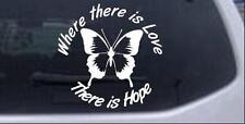 Where There Is Love There Hope Butterfly Car Truck Window Laptop Decal Sticker