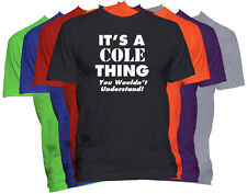 It's A COLE Thing T-Shirt You Wouldn't Understand Tee Family Reunion