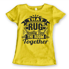 That Rug Really Tied The Room Together big lebowski Gold Women's Jr Fit T-Shirt