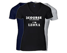 LEONA Women's First Name T-Shirt V-Neck Ladies Tee  Of Course I'm Awesome