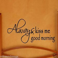 Always Kiss Me Good Morning Vinyl Wall Decal Family Home Decor Love Marriage