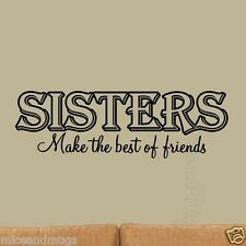 Sisters Make the Best of Friends Wall Decal Inspirational Family Wall Quote