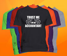 Trust Me I'm An Accountant T Shirt  Career Occupation Profession Tee