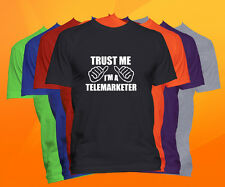 Trust Me I'm A Telemarketer T Shirt  Career Occupation Profession Tee