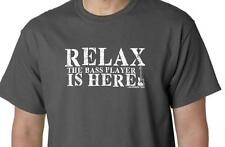 RELAX Bass Player is Here Tee Shirt Funny Humor Band Rock Nerd Musician DCI