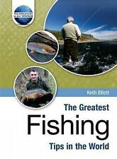 The Greatest Fishing Tips in the World by Keith Elliot 2008 Hardback
