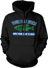 Your Bait Sucks And Your Boat Is Ugly Fishing Mean Funny Hoodie Pullover