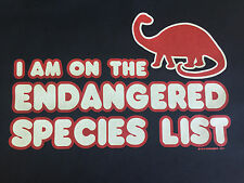NEW FUNNY AGE TSHIRT - I'm On The Endangered Species List!