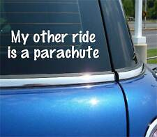 MY OTHER RIDE IS A PARACHUTE SKYDIVER JUMP SKYDIVING DECAL STICKER CAR DECOR
