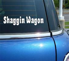 SHAGGIN WAGON SHAGGING SEX FUNNY DECAL STICKER ART CAR WALL DECOR