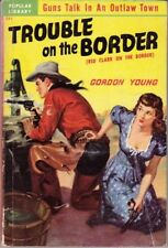 Gordon Young: Trouble on the Border. Western Popular Library [Canadian] 827599
