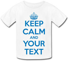 "KEEP CALM AND "" ????- YOUR OWN TEXT"" BABY T-SHIRT AND IN  ANY COLOUR PRINT"