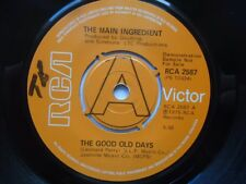 "Main Ingredient The Good Old Days 7"" RCA Victor RCA2587 EX 1975 demo, there is w"