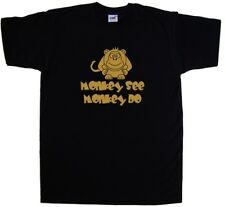 Monkey See Monkey Do Funny T-Shirt