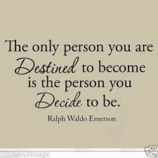The Only Person You Are Destined To Become Wall Decal Decide Ralph Waldo Emerson