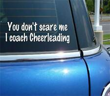 YOU DON'T SCARE ME I COACH CHEERLEADING DECAL STICKER CAR WALL ART DECOR