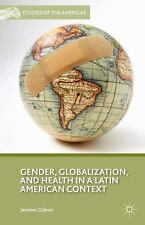 NEW - Gender, Globalization, and Health in a Latin American Context