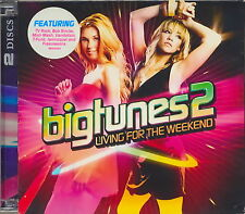 BigTunes2 - Living for the Weekend - Various Artists   *** BRAND NEW 2CD SET ***
