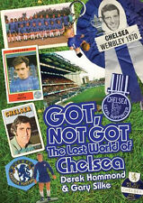 Got, Not Got - The Lost World of Chelsea - Blues 1960s to 1990s Football book