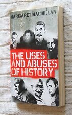 The Uses and Abuses of History by Margaret MacMillan (Paperback), free postage