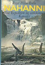 NAHANNI Eine Expedition ins unbekannte Kanada; Autor Roger Frison-Roche -